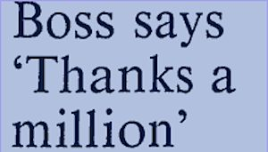 Boss Says Thanks a million