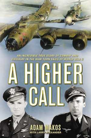 A Higher Call-Incredible True Story of Combat