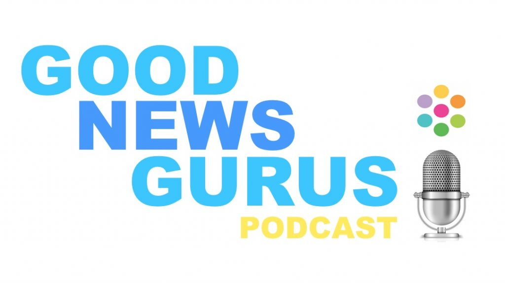 Good News Is That This Morning They >> The Good News Gurus Podcast